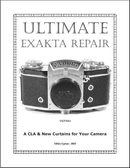 Ultimate Exakta Repair - A CLA & New Curtains for Your Camera!